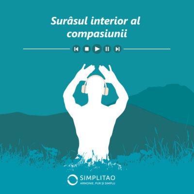 Meditatie ghidata online - Surasul interior al compasiunii