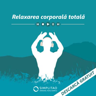 Meditatie ghidata gratuita - relaxarea corporala totala